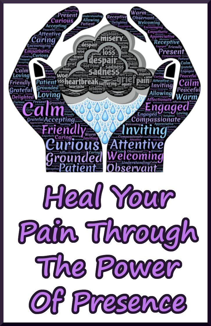 Heal Pain With The Power Of Presence