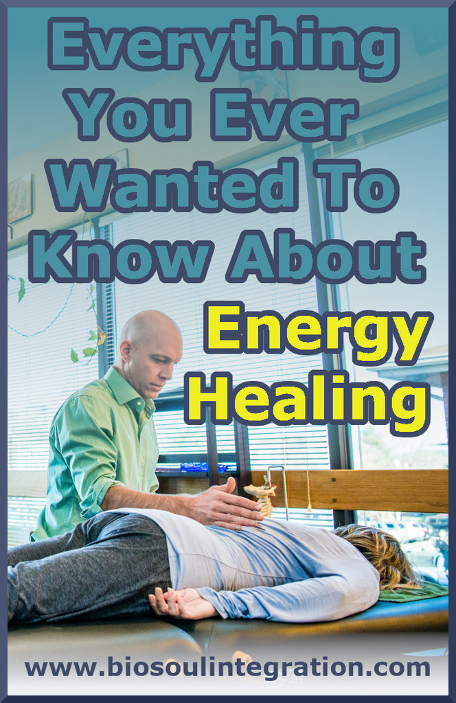 everything you ever wanted to know about energy healing