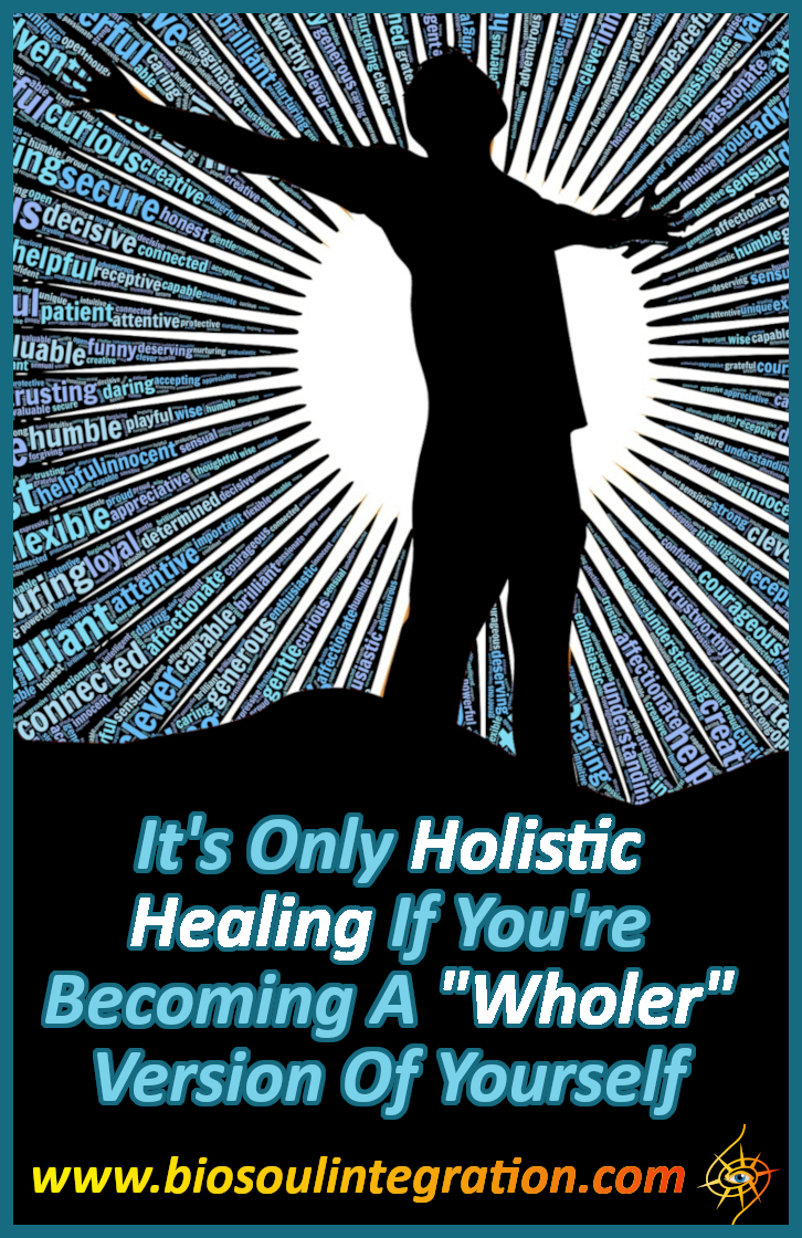 It\'s Only Holistic Healing If You\'re Becoming A \